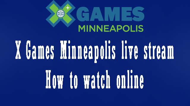 X Games Minneapolis live stream how to watch